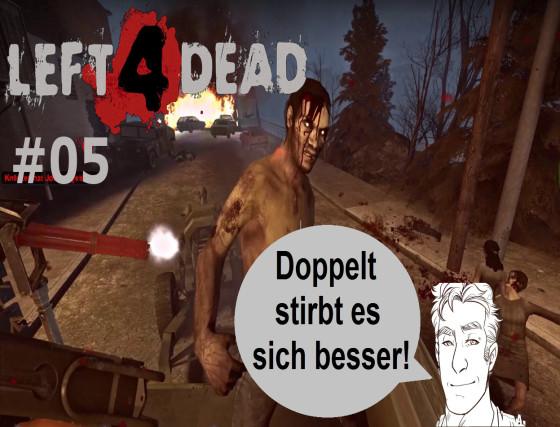 Left 4 Dead – #05 – Doppelt stirbt es sich besser!