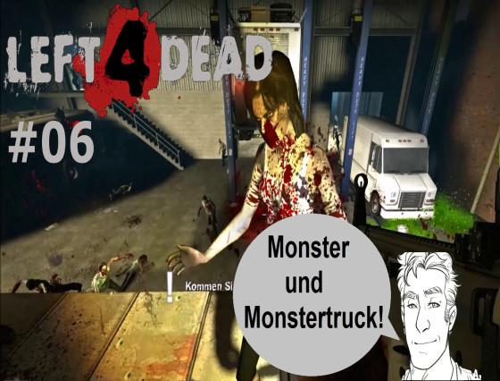 Left 4 Dead – #06 – Monster und Monstertruck!