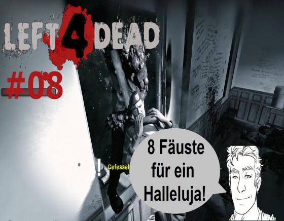Left 4 Dead – #08 – Acht Fäuste für ein Halleluja!