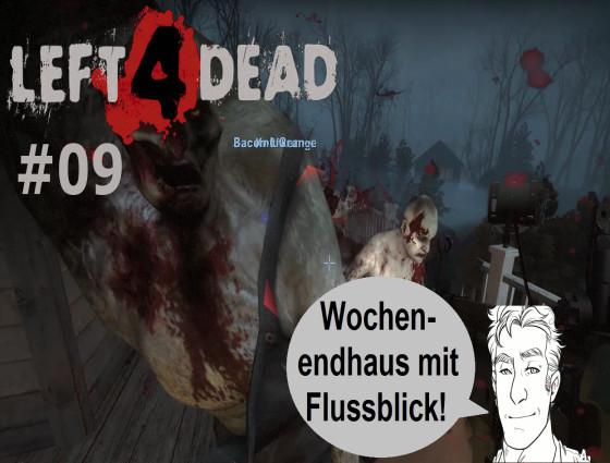 Left 4 Dead – #09 – Wochenendhaus mit Flussblick!