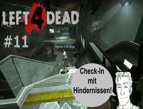 Left 4 Dead – #11 – Check-In mit Hindernissen!