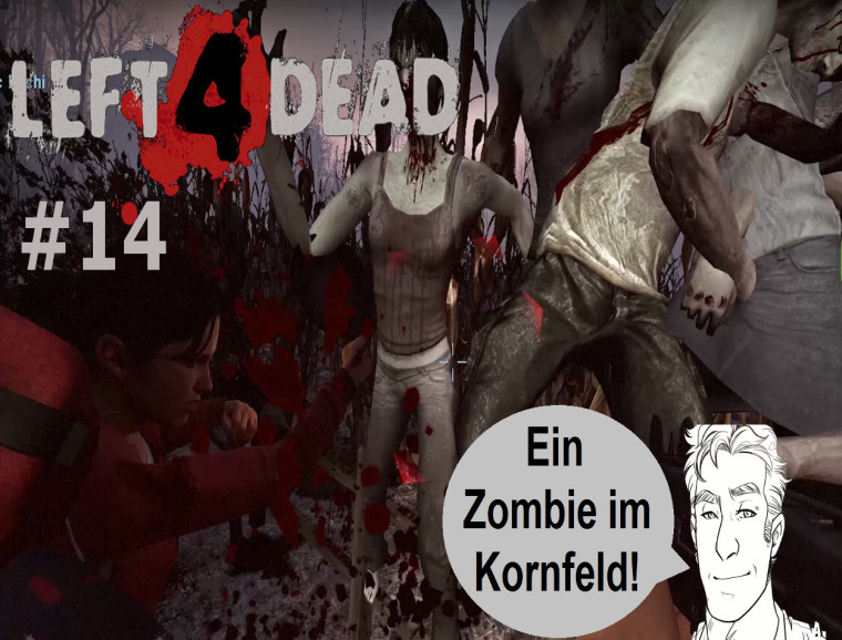 Left 4 Dead – #14 – Ein Zombie im Kornfeld!