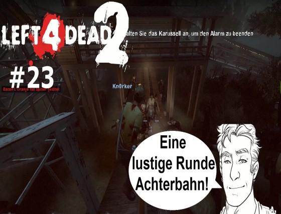Left 4 Dead 2 – #23 – Eine lustige Runde Achterbahn!