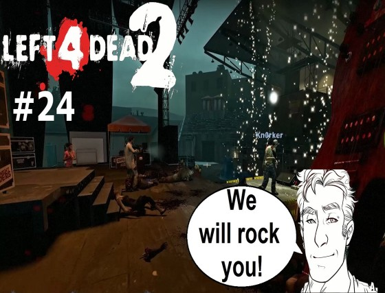 Left 4 Dead 2 – #24 – We will rock you!