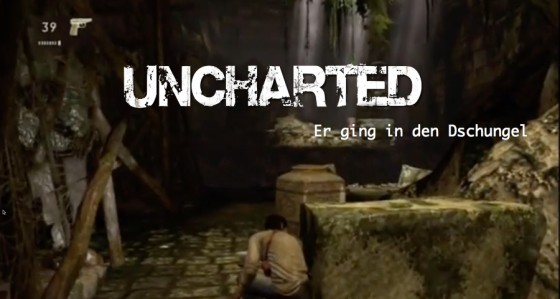 Uncharted – #2 – Er ging in den Dschungel