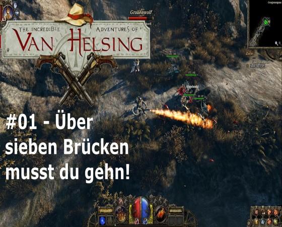 The Incredible Adventures Of Van Helsing – #01 – Über sieben Brücken musst du gehn!