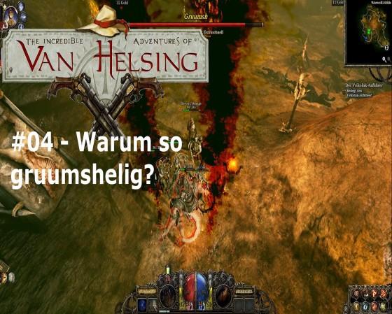 The Incredible Adventures Of Van Helsing – #04 – Warum so gruumshelig?