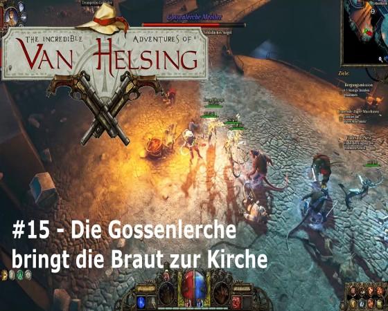 The Incredible Adventures Of Van Helsing – #15 – Die Gossenlerche bringt die Braut zur Kirche