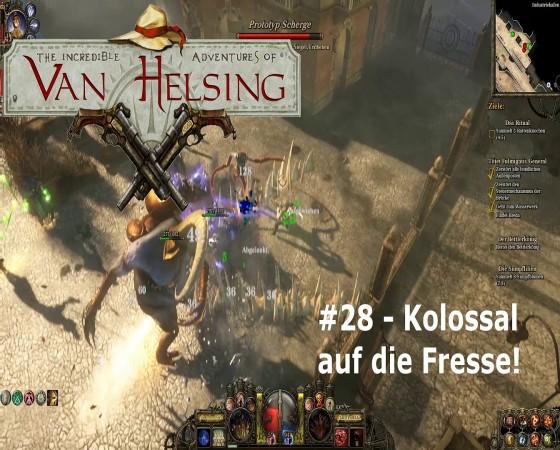 The Incredible Adventures Of Van Helsing – #28 – Kolossal auf die Fresse!