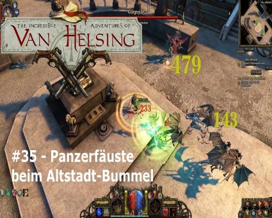 The Incredible Adventures Of Van Helsing – #35 – Panzerfäuste beim Altstadt-Bummel