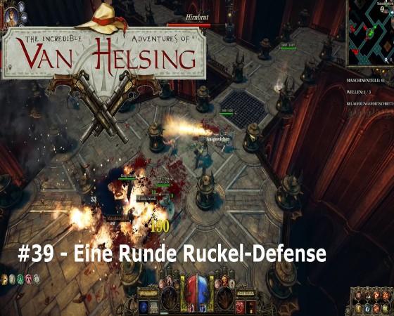 The Incredible Adventures Of Van Helsing – #39 – Eine Runde Ruckel-Defense