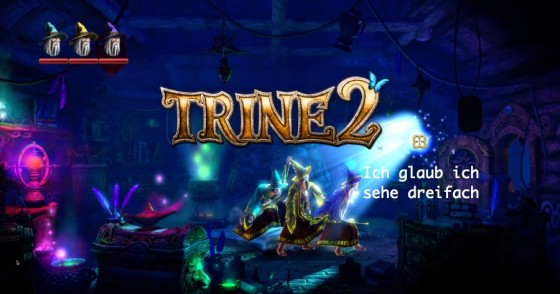 Trine 2 – 1 – Ich glaub ich sehe dreifach