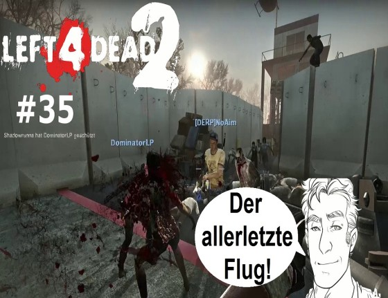 Left 4 Dead 2 – #35 – Der allerletzte Flug!