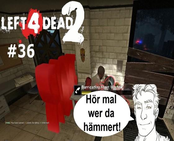 Left 4 Dead, Custom Map – #36 – Hör mal wer da hämmert!