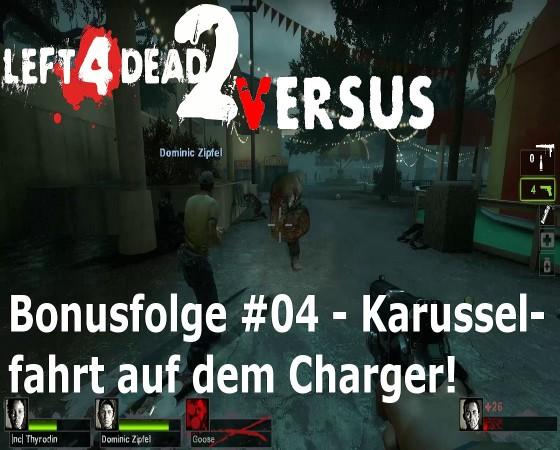 Left 4 Dead, Versus – #04 – Karusselfahrt auf dem Charger!