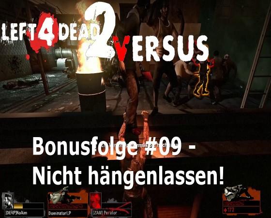 Left 4 Dead, Versus – #09 – Nicht hängenlassen!