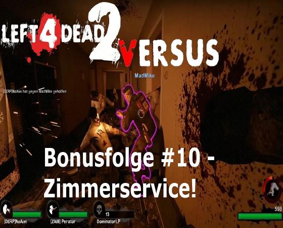 Left 4 Dead, Versus – #10 – Zimmerservice!