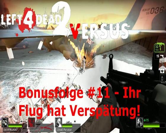 Left 4 Dead, Versus – #11 – Ihr Flug hat Verspätung!