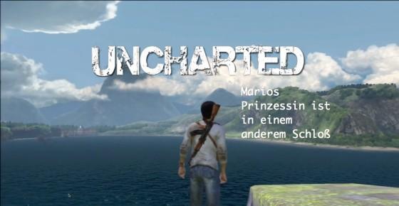Uncharted – #10 – Marios Prinzessin ist in einem anderem Schloss