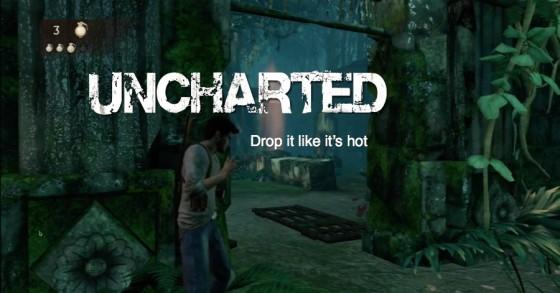 Uncharted – #6 – Drop it like it's hot