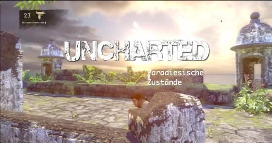 Uncharted – #9 – Paradiesische Zustände