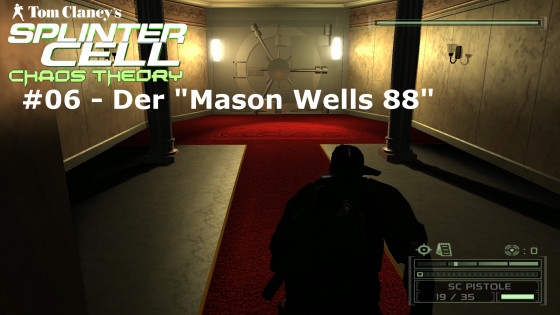 "Splinter Cell: Chaos Theory – #06 – Der ""Mason Wells 88"""