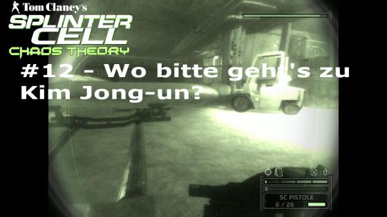 Splinter Cell: Chaos Theory – #12 – Wo bitte geht's zu Kim Jong-un?
