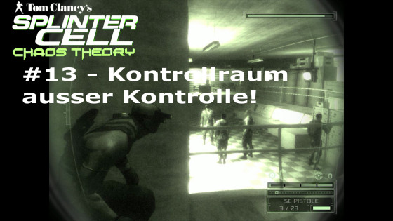 Splinter Cell: Chaos Theory – #13 – Kontrollraum ausser Kontrolle!