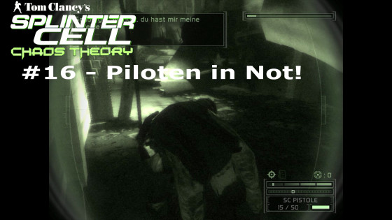 Splinter Cell: Chaos Theory – #16 – Piloten in Not!
