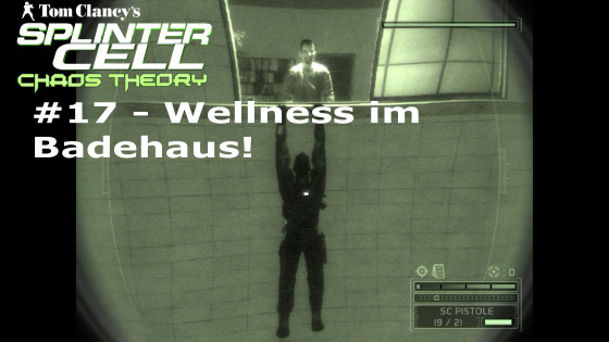 Splinter Cell: Chaos Theory – #17 – Wellness im Badehaus!