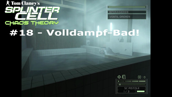 Splinter Cell: Chaos Theory – #18 – Volldampf-Bad!