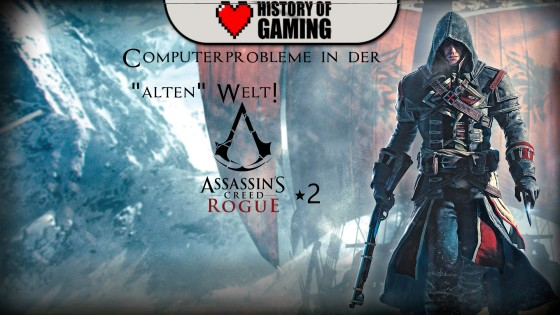 "Assassin's Creed Rogue – #2 – Computerprobleme in der ""alten"" Welt!"