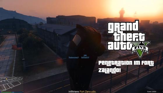 GTA V Online- #35 – Penetration im Fort Zalando!