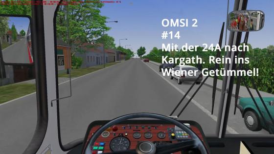 OMSI 2 – #14 – Mit der 24A nach Kargath. Rein ins Wiener Getümmel!