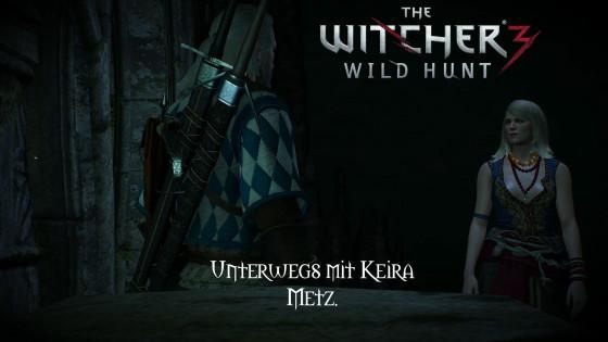 Witcher 3: Wild Hunt – #18 – Unterwegs mit Keira Metz