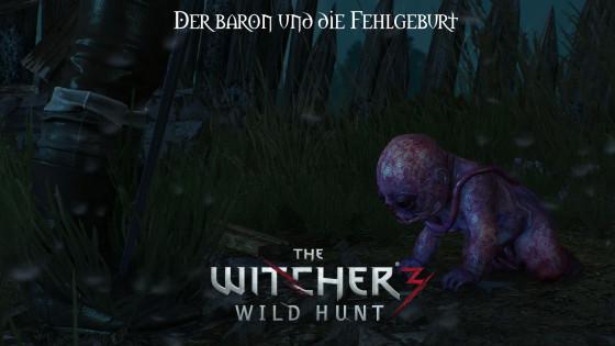 Witcher 3: Wild Hunt – #26 – Der Baron und die Fehlgeburt