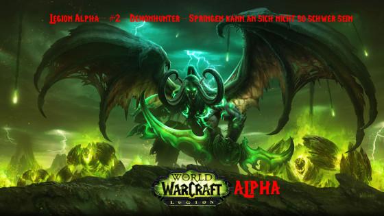 Legion Alpha – #2 – Demonhunter – Springen kann an sich nicht so schwer sein