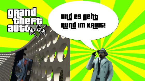 GTA V (Grand Theft Auto) – #123 – Und es geht Rund im Kreis!