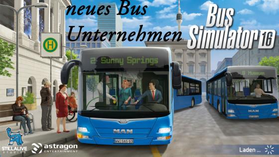 Bus Simulator 16 – #1 – Ein neues Bus Unternehmen ist in der Stadt