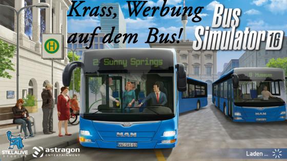 Bus Simulator 16 – #2 – Krass, jetzt mit Werbung auf dem Bus