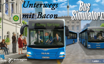 Bus Simulator 16 – #7 – Unterwegs mit Bacon