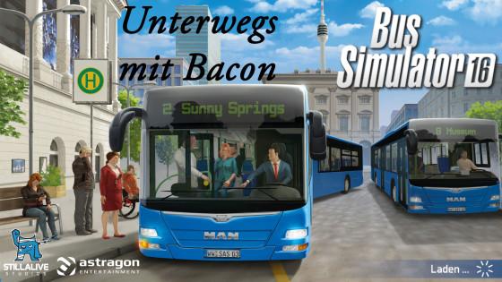 Bus Simulator 16 – #7 – Unterwegs mit Bacon