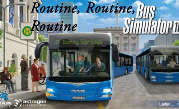 Bus Simulator 16 – #8 – Rountine, Routine, Routine! Ach und Routine!