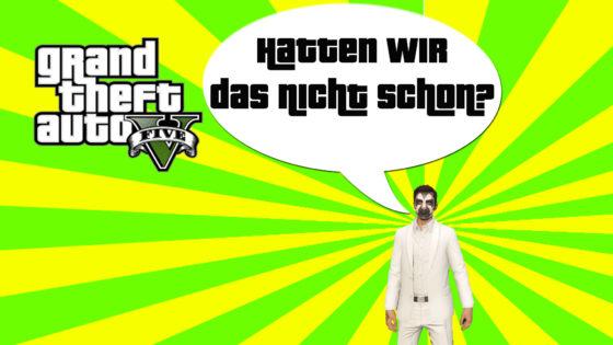 GTA V (Grand Theft Auto) – #162 – Hatten wir das nicht schon? DEJAVU!