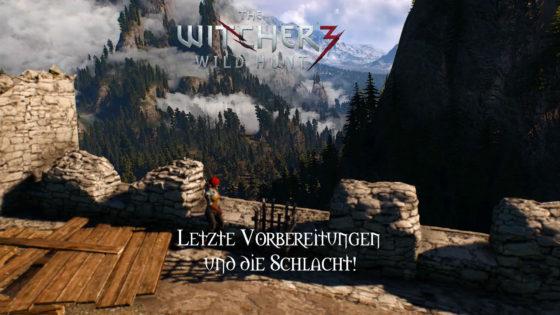 Witcher 3: Wild Hunt – #153 – Letzte Vorbereitungen und die Schlacht
