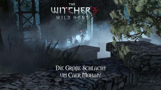 Witcher 3: Wild Hunt – #154 – Die große Schlacht um Caer Mohan!