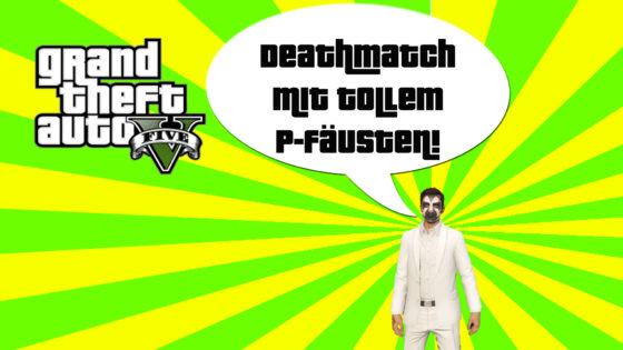 GTA V (Grand Theft Auto) – #173 – Deatchmatch mit Panzerfäusten