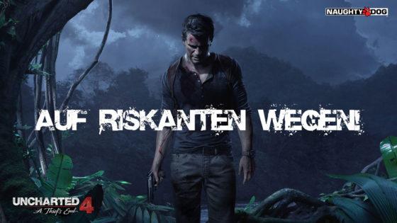 Uncharted 4 – #20 – Auf riskanten Wegen!