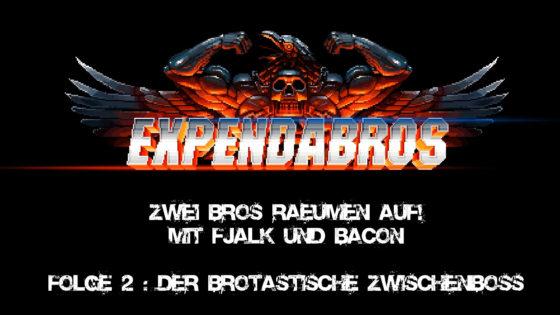 Expandabros – #2 – Zwei Bros räumen auf – Der brotastische Zwischenboss