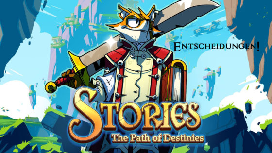 Stories – Path of Destinies – #2 – Entscheidungen